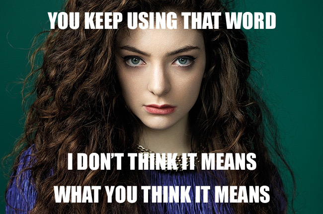 Lorde doesn't think you're cool